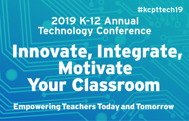 2019 K-12 Technology Conference: Innovate, Integrate, Motivate Your Classroom @ Kauffman Foundation Conference Center