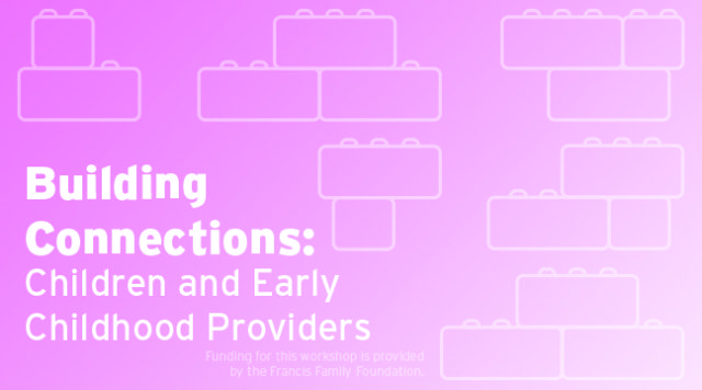 Building Connections with Children for Early Childhood Providers @ Zoom Meeting | Kansas City | Missouri | United States
